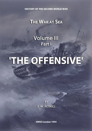The War at Sea Volume III Part I The Offensive