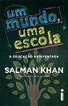 Um mundo, uma escola by Salman Khan