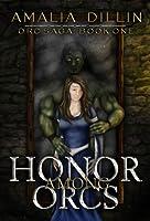 Honor Among Orcs (Orc Saga, #1)