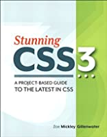 Stunning CSS3: A project-based guide to the latest in CSS (Voices That Matter)