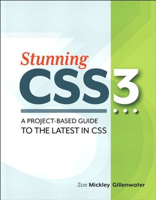 Stunning CSS3 by Zoe Mickley Gillenwater