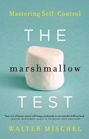 The Marshmallow Test by Walter Mischel