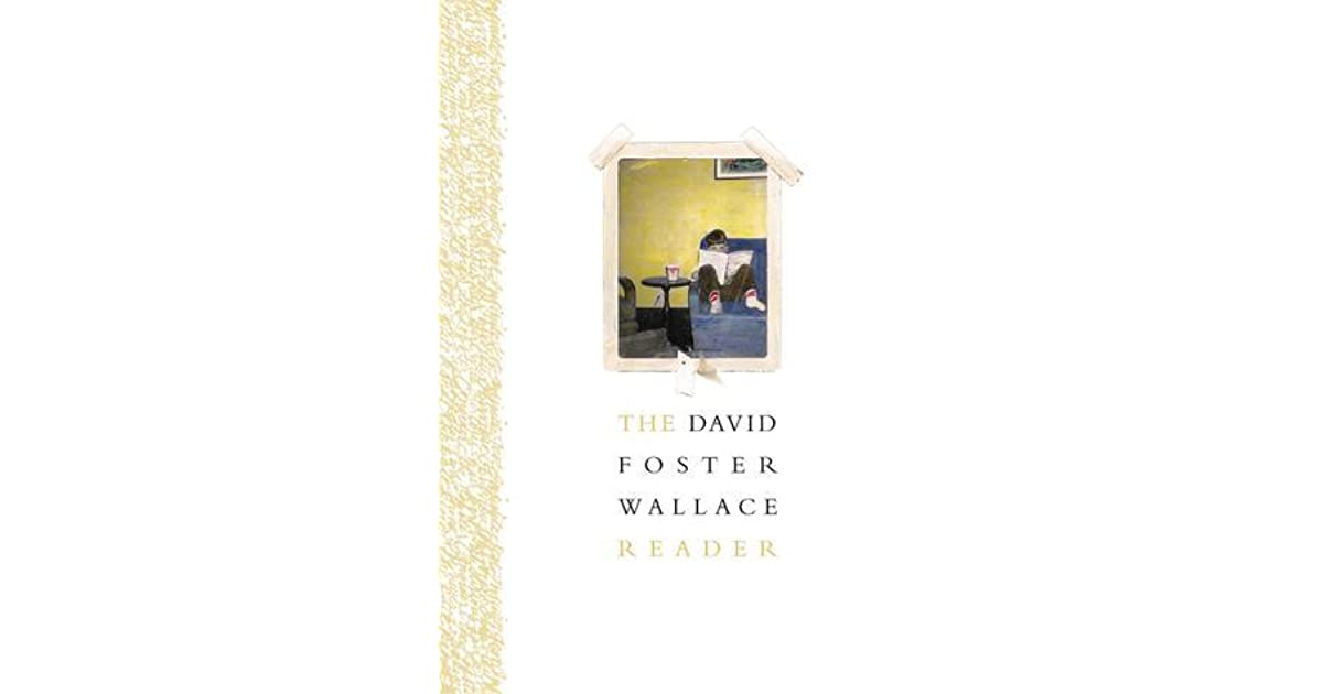 The David Foster Wallace Reader by David Foster Wallace
