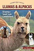 Llamas and Alpacas: Small-scale Herding for Pleasure and Profit