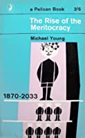 The Rise of the Meritocracy : 1870 - 2033