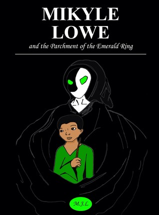 Mikyle Lowe and the Parchment of the Emerald Ring