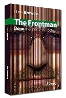 The Frontman: Bono (nel nome del potere)
