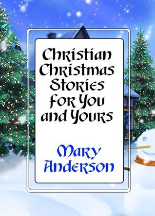 Christian Christmas Stories for You and Yours Mary Anderson