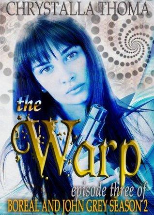 The Warp (Episode 3 of Boreal and John Grey Season 2)
