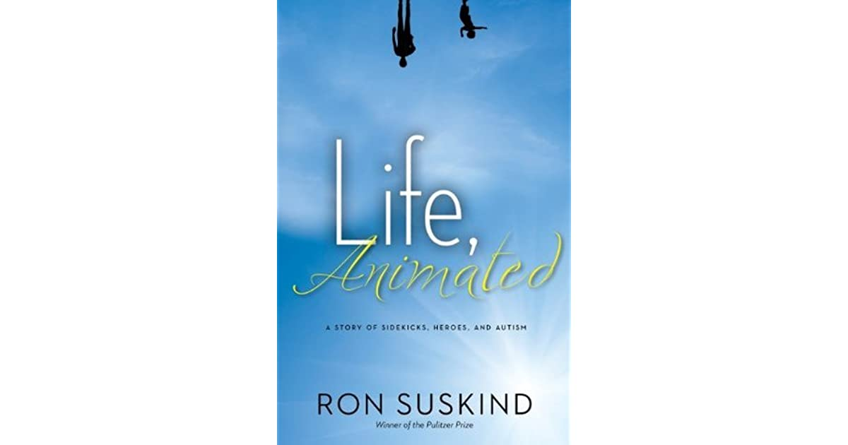 Self Scoring Autism Screen Overlooks >> Life Animated A Story Of Sidekicks Heroes And Autism By Ron Suskind