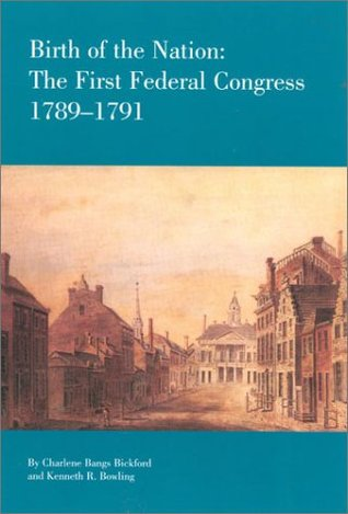 Birth of the Nation: The Federal Congress, 1789-1791