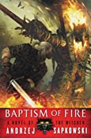 Baptism of Fire (The Witcher, #5)