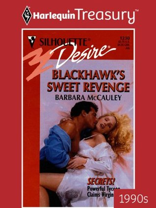 Blackhawk's Sweet Revenge (Secrets!, #1) by Barbara McCauley
