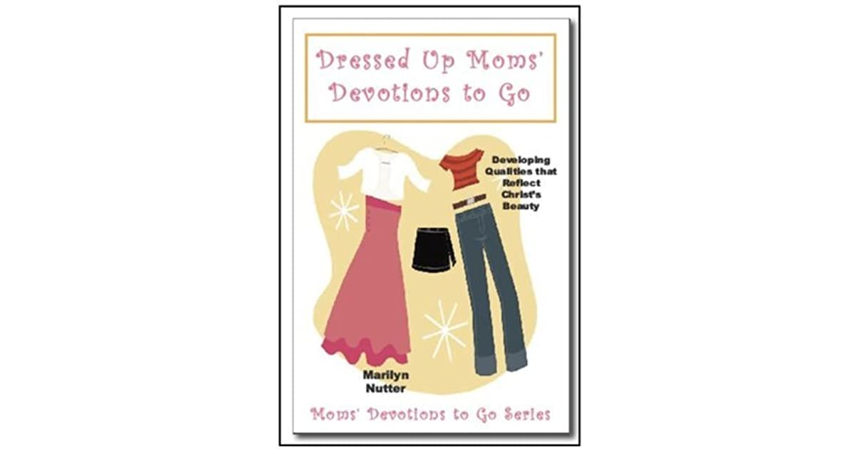 Dressed Up Moms Devotions to Go
