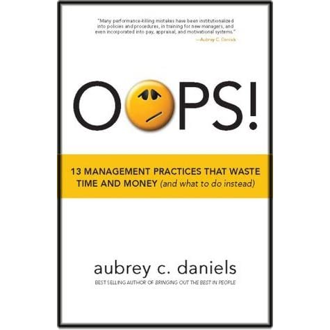 OOPS! 13 Management Practices that Waste Time & Money (and what to do instead)