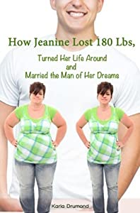 How Jeanine Lost 180 lbs, Turned Her Life Around and Married The Man Of Her Dreams