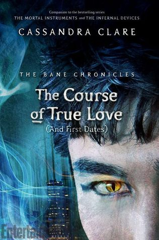The Course of True Love [and First Dates] (The Bane Chronicles, #10)