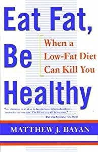 EAT FAT, BE HEALTHY: When A Low-Fat Diet Can Kill You