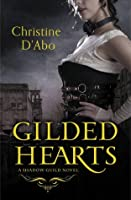 Gilded Hearts (The Shadow Guild, #1)