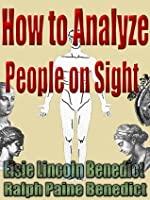 How to Analyze People on Sight : Through the Science of Human Analysis: The Five Human Types(Illustrated)