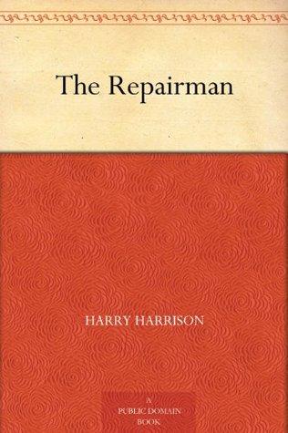 The Repairman by Harry Harrison