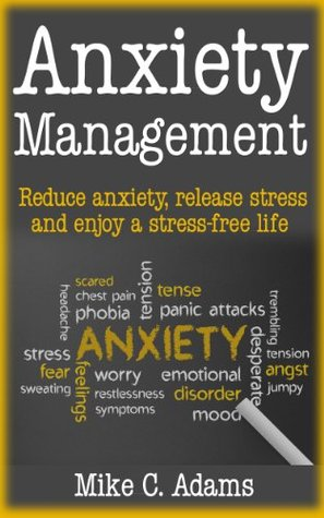 Anxiety management, Reduce anxiety, release stress and enjoy a stress-free life  (a stress-free book to manage anxiety)