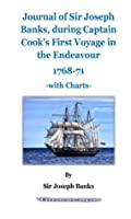 Journal of the Right Hon. Sir Joseph Banks During Captain Cook's First Voyage in H.M.S. Endeavour in 1768-71 with Charts