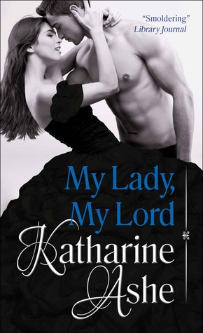 My Lady, My Lord by Katharine Ashe