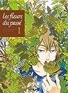 Les Fleurs du Passé, #1 by Haruka Kawachi