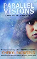 Parallel Visions (A Teen Psychic Novel)