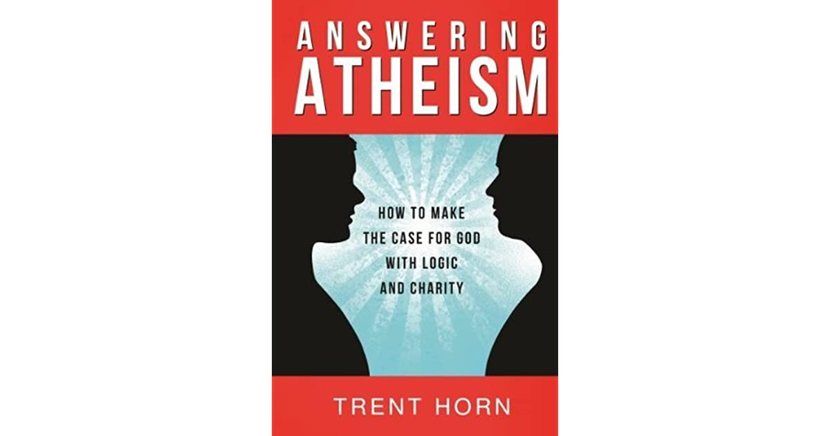 Download e-book Answering Atheism - How to Make the Case for God