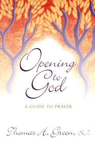 Opening to God by Thomas H. Green