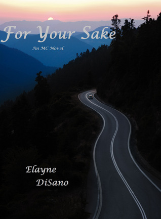 For Your Sake by Elayne DiSano