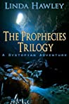 The Prophecies Trilogy (A Dystopian Adventure)