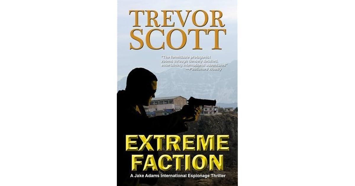 Extreme Faction by Trevor Scott