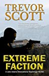 Extreme Faction (Jake Adams International Espionage Thriller #2)