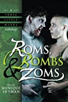 Roms, Bombs & Zoms (A Three Little Words Anthology)