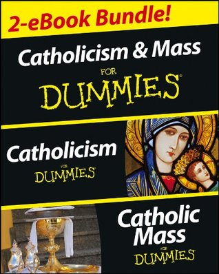 Catholicism and Catholic Mass For Dummies, Two eBook Bundle: Catholicism For Dummies and Catholic Mass For Dummies