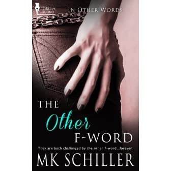 The Other F-Word (In Other Words, #2) by M K  Schiller