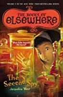 The Second Spy (The Books of Elsewhere, #3)