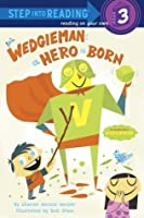 Wedgieman: A Hero Is Born (Step into Reading)