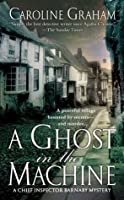 A Ghost in the Machine: A Chief Inspector Barnaby Novel