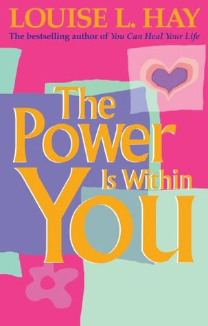 The Power Is Within You by Louise L  Hay