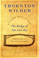 character analysis of the marquesa in the bridge of san luis a novel by thornton wilder On friday noon, july the twentieth, 1714, the finest bridge in all peru broke and precipitated five travelers into the gulf below with this celebrated sentence, thornton wilder begins the bridge of san luis rey, one of the towering achievements in american fiction and a novel read throughout the worldby chance, a monk witnesses the tragedy.