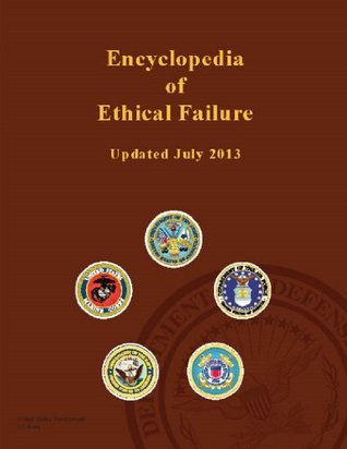 Encyclopedia of Ethical Failure - United States Government - ... by U.S. Department of the Army