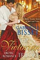 The Victorian Erotic Romance Trilogy
