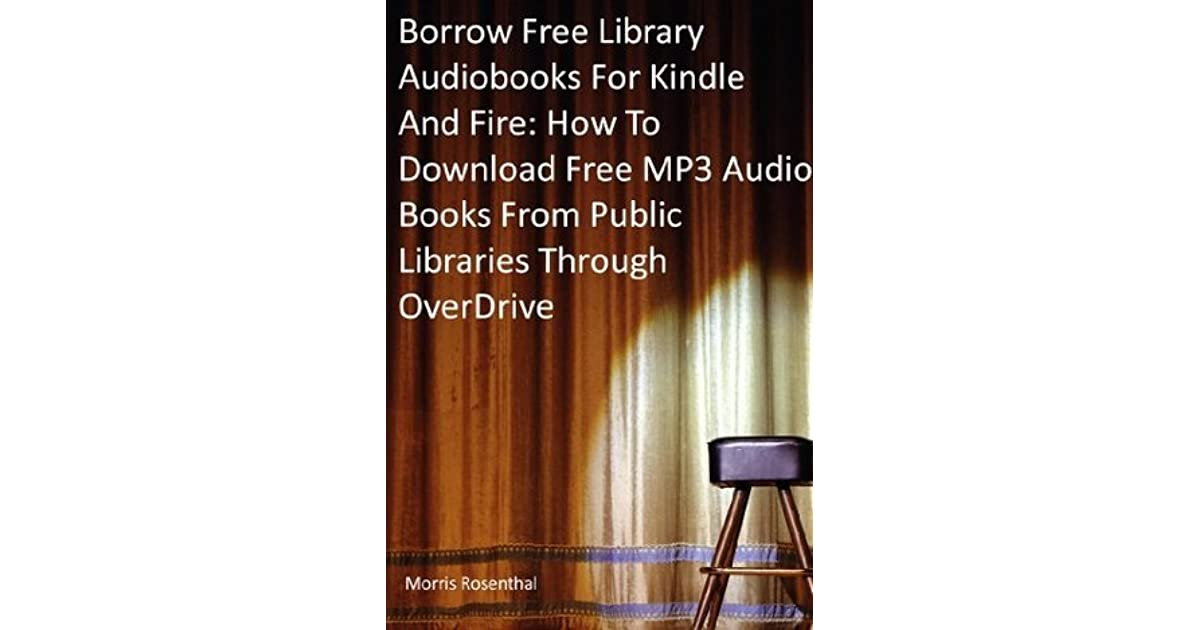 Borrow Free Audiobooks For Kindle And Fire: How To Download
