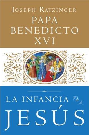 La Infancia de Jesus (Spanish Edition)