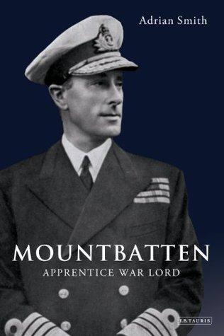 Mountbatten Apprentice War Lord 1900-1943