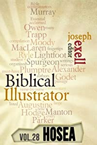 The Biblical Illustrator - Vol. 28 - Pastoral Commentary on Hosea